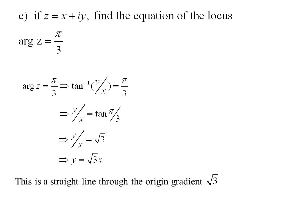 This is a straight line through the origin gradient