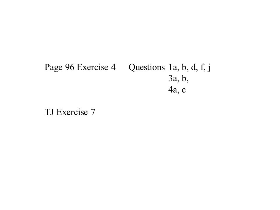 Page 96 Exercise 4 Questions 1a, b, d, f, j