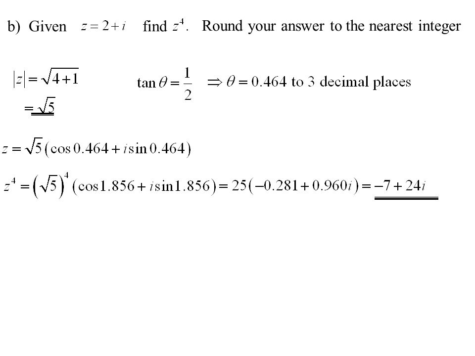 b) Given find Round your answer to the nearest integer