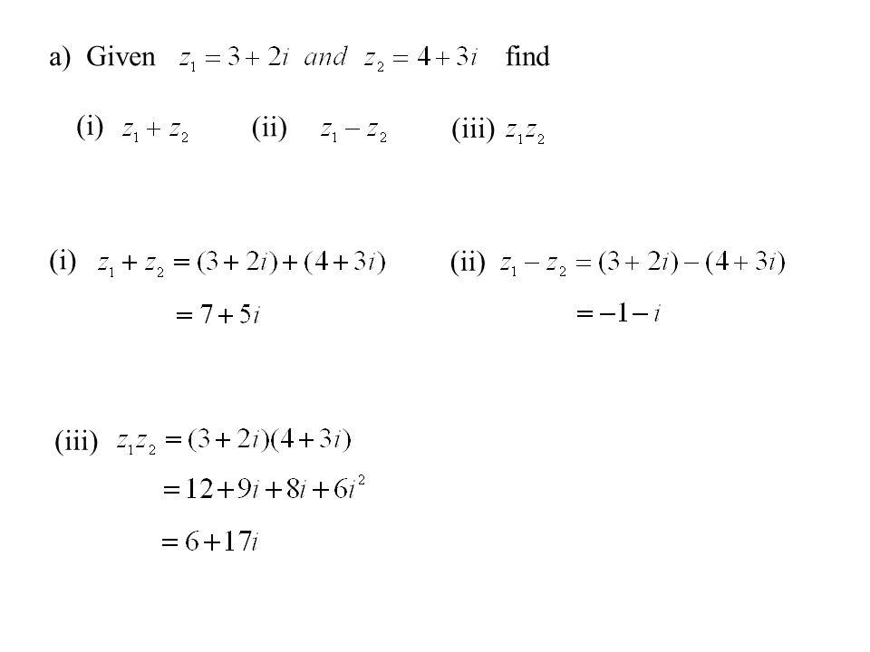 a) Given find (i) (ii) (iii) (i) (ii) (iii)