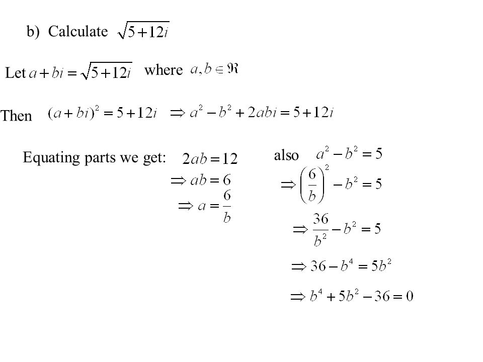 b) Calculate Let where Then Equating parts we get: also