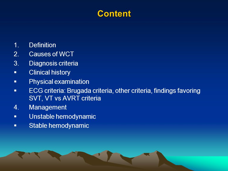 Content Definition Causes of WCT Diagnosis criteria Clinical history