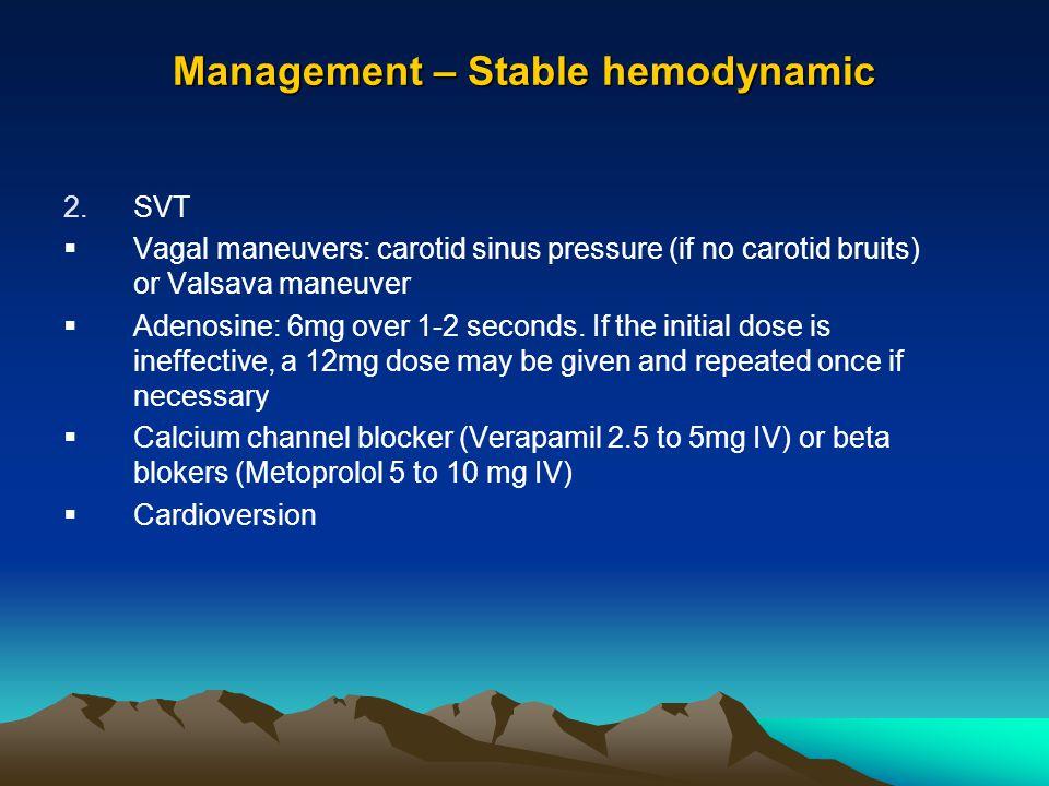 Management – Stable hemodynamic