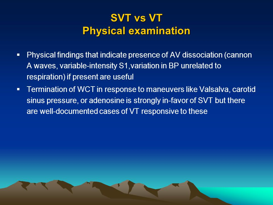 SVT vs VT Physical examination