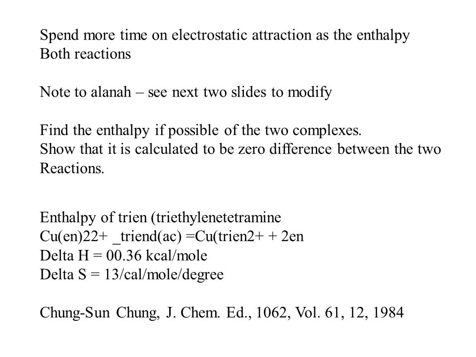 Spend more time on electrostatic attraction as the enthalpy