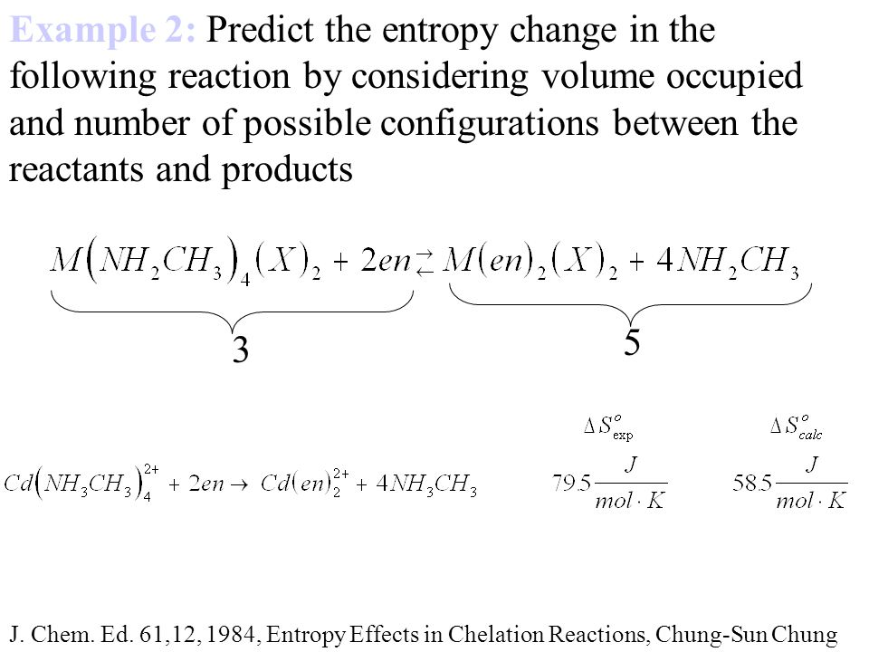 Example 2: Predict the entropy change in the following reaction by considering volume occupied and number of possible configurations between the reactants and products