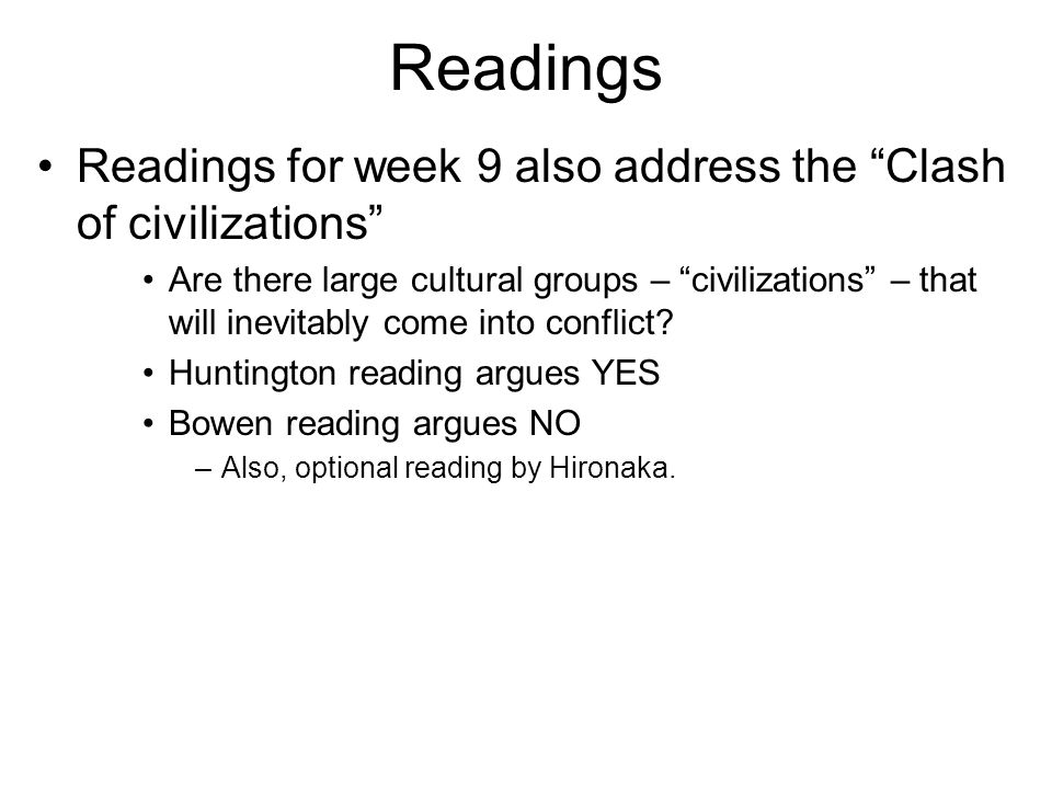 Readings Readings for week 9 also address the Clash of civilizations