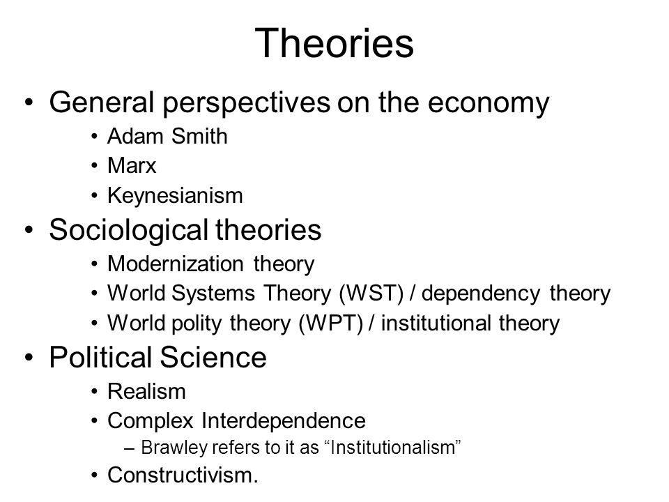 Theories General perspectives on the economy Sociological theories