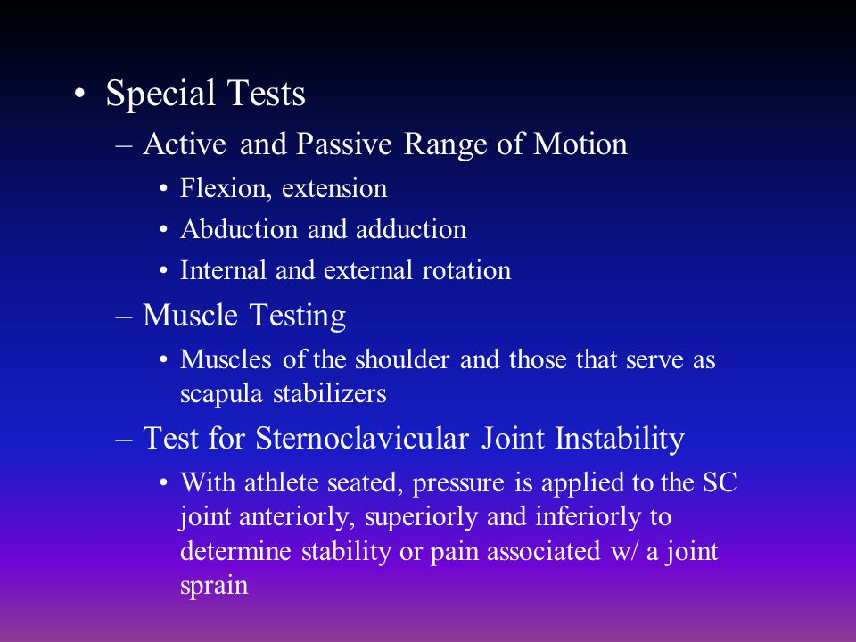 Special Tests Active and Passive Range of Motion Muscle Testing