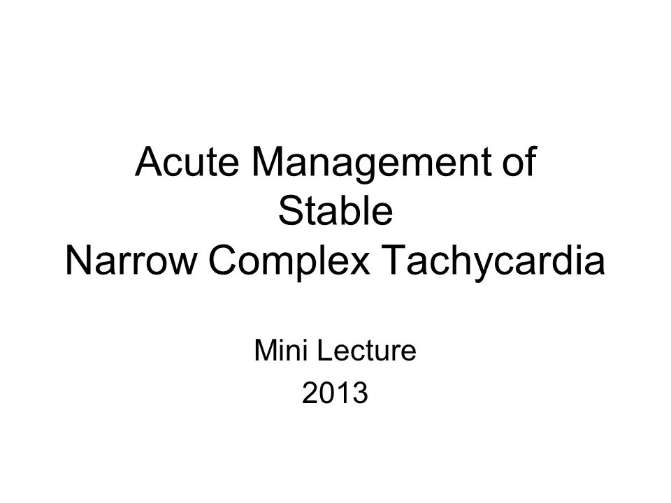 Acute Management of Stable Narrow Complex Tachycardia