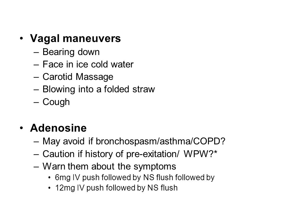 Vagal maneuvers Adenosine Bearing down Face in ice cold water