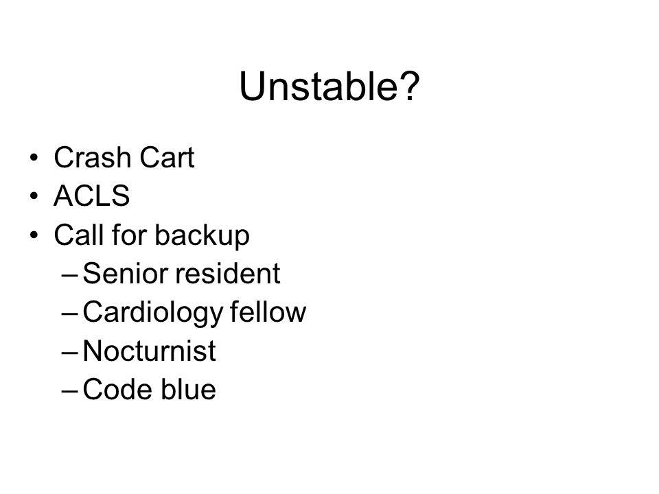 Unstable Crash Cart ACLS Call for backup Senior resident