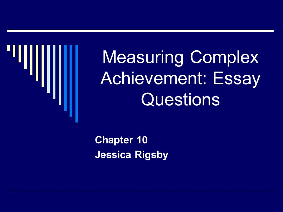 Measuring Complex Achievement: Essay Questions
