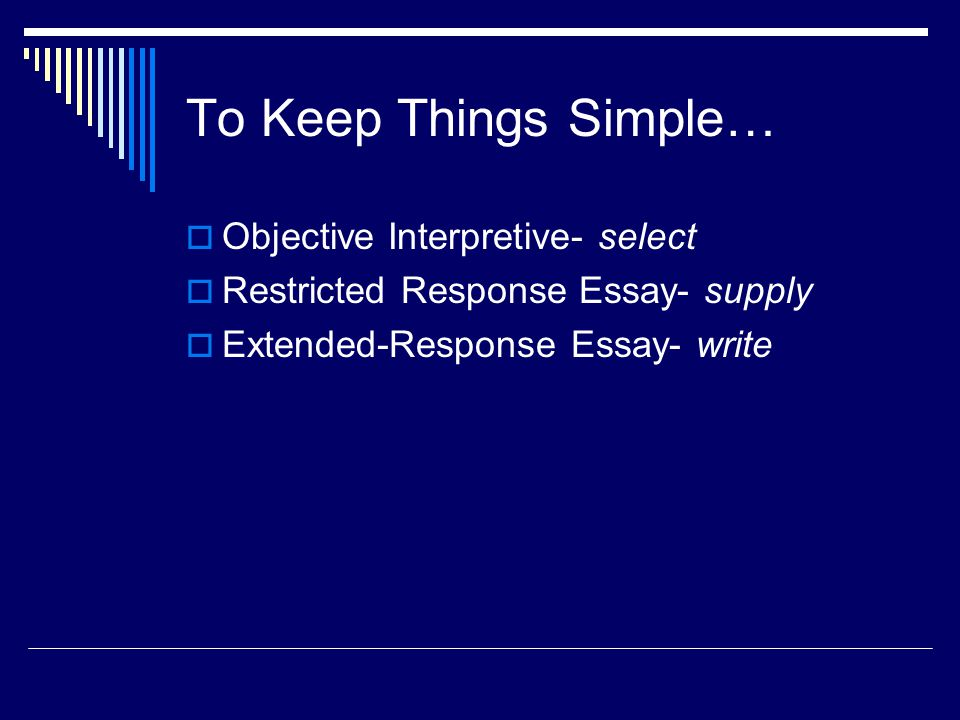 To Keep Things Simple… Objective Interpretive- select