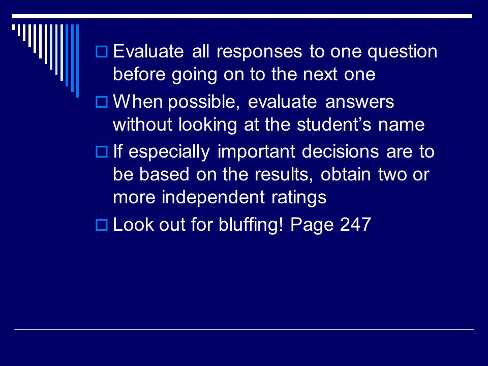 Evaluate all responses to one question before going on to the next one