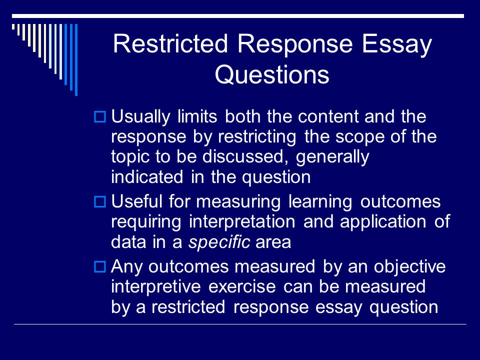 What is a restricted response essay question