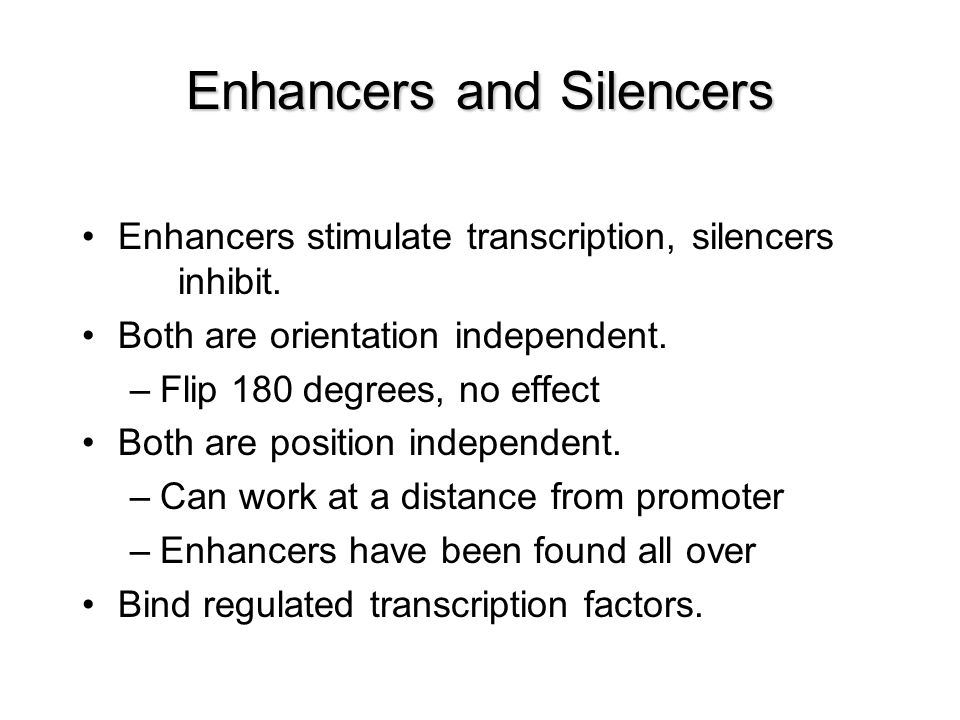 Enhancers and Silencers