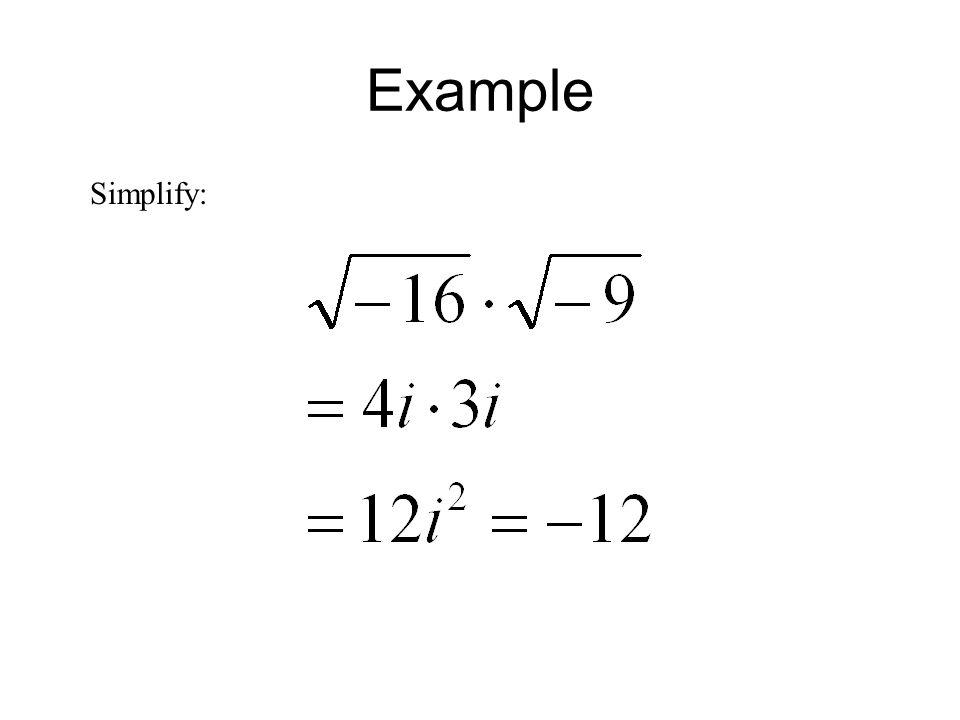 Example Simplify: