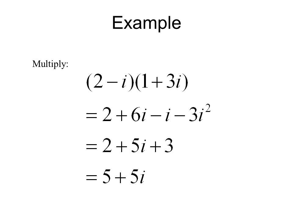 Example Multiply: