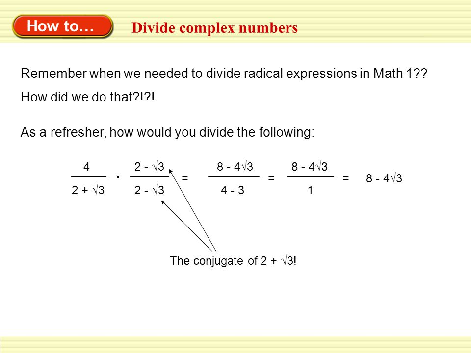 . How to… Divide complex numbers