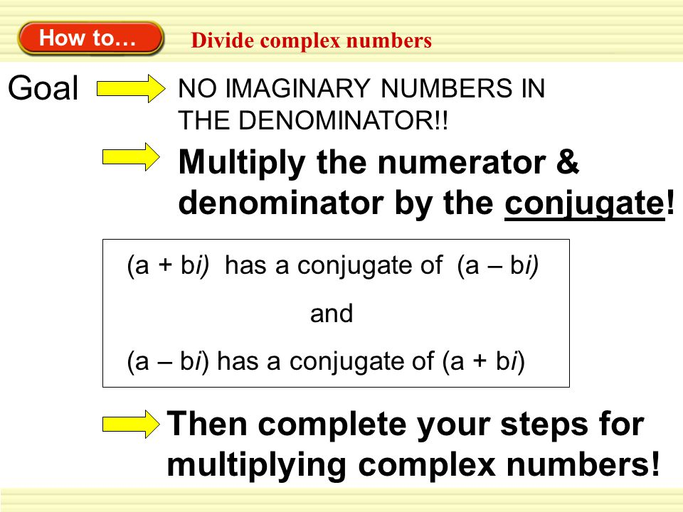 Multiply the numerator & denominator by the conjugate!
