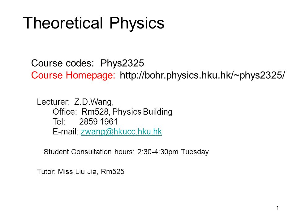 Theoretical Physics Course codes: Phys2325
