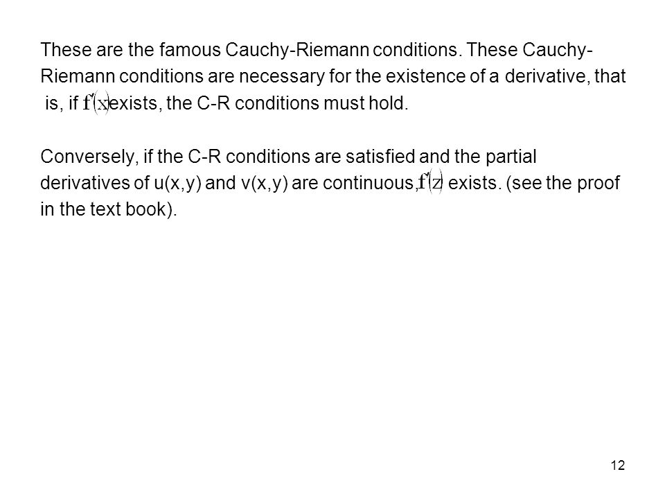 These are the famous Cauchy-Riemann conditions. These Cauchy-