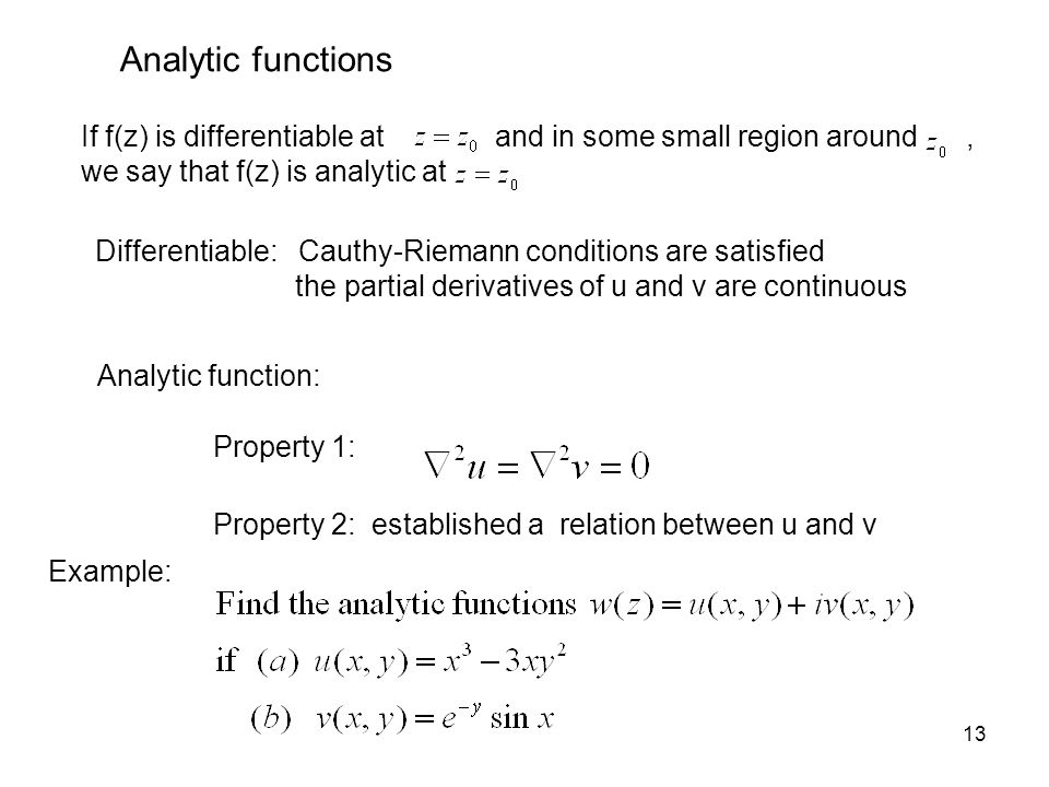 Analytic functions If f(z) is differentiable at and in some small region around ,