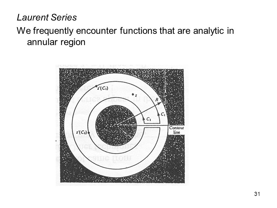 Laurent Series We frequently encounter functions that are analytic in annular region