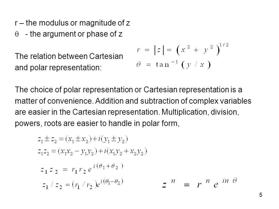 r – the modulus or magnitude of z