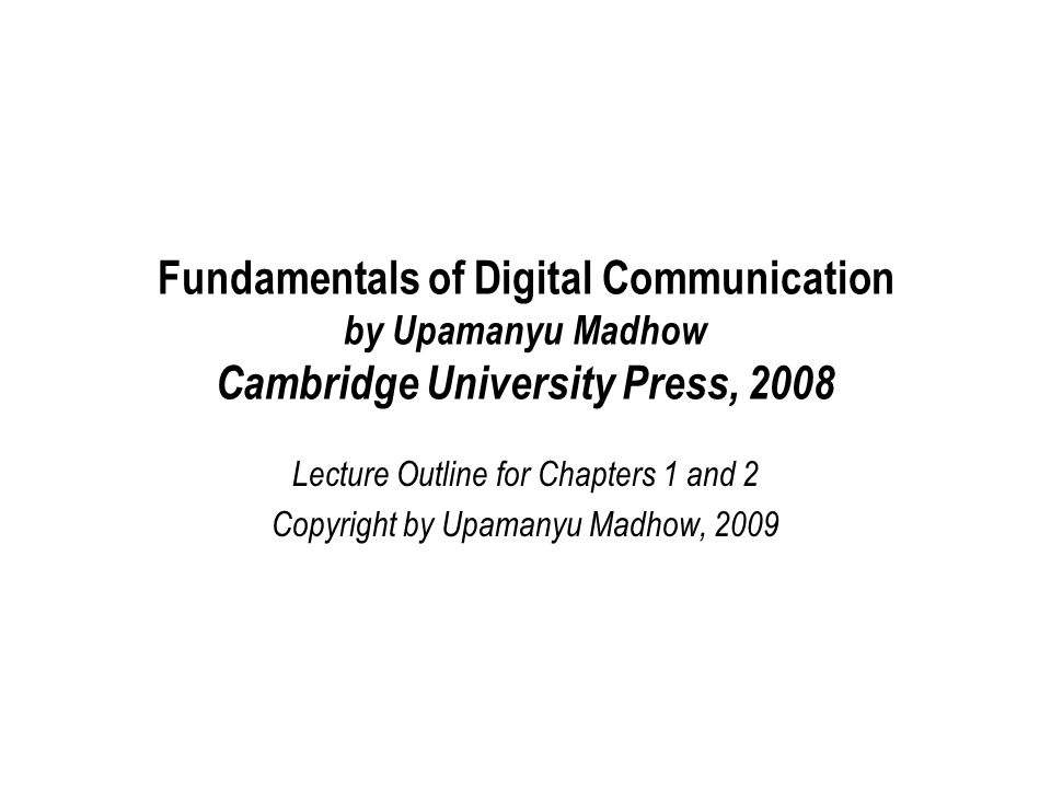 Fundamentals of Digital Communication by Upamanyu Madhow Cambridge University Press, 2008
