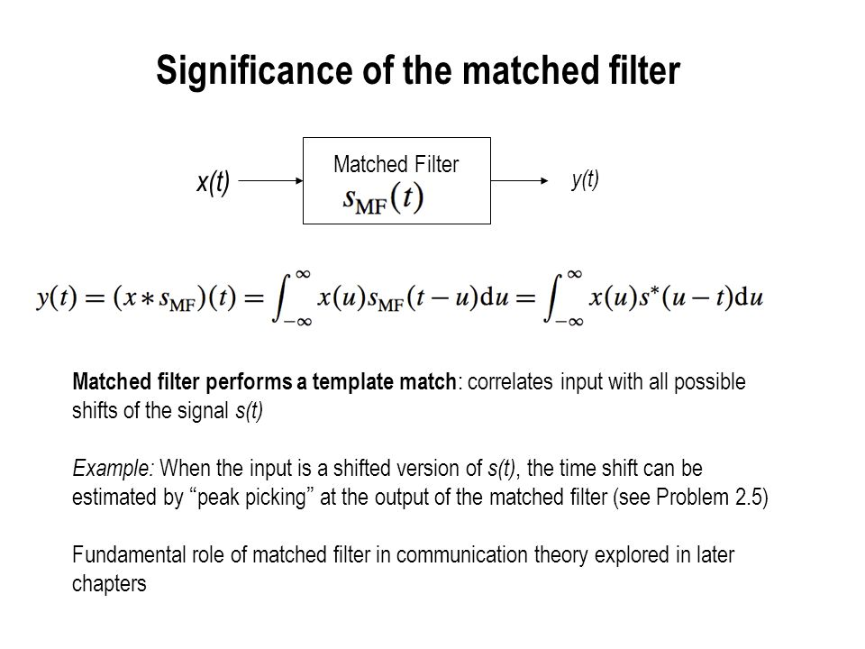 Significance of the matched filter
