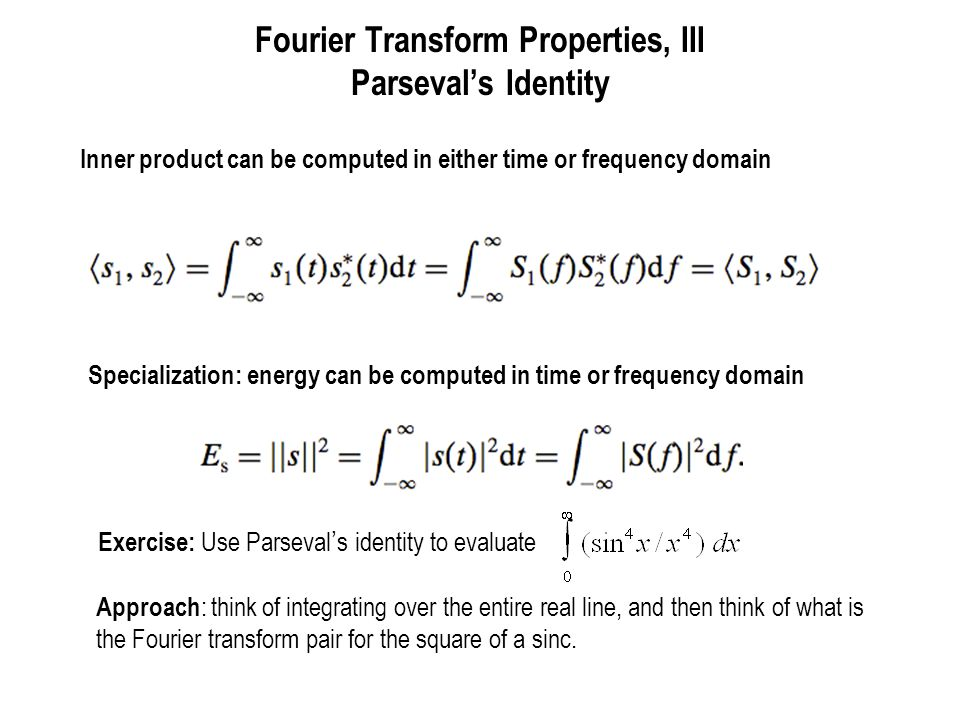 Fourier Transform Properties, III Parseval's Identity