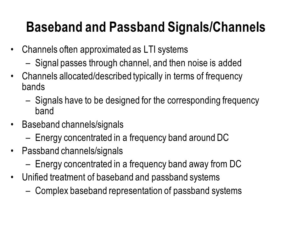 Baseband and Passband Signals/Channels