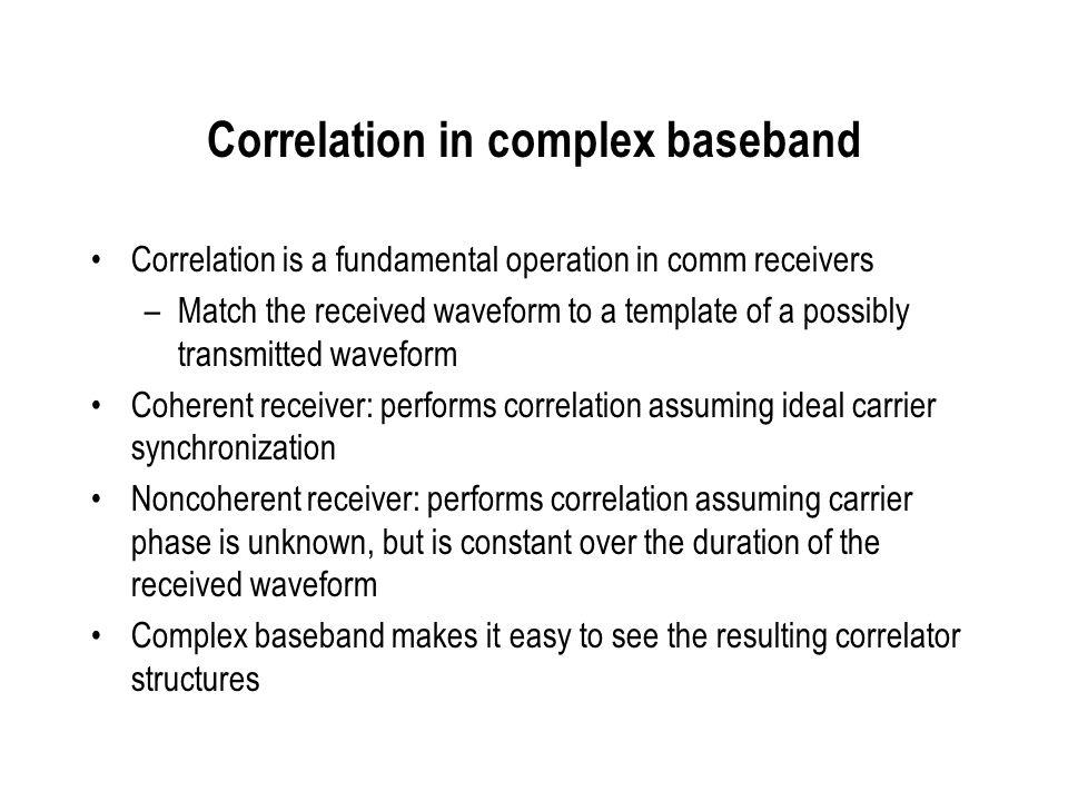 Correlation in complex baseband
