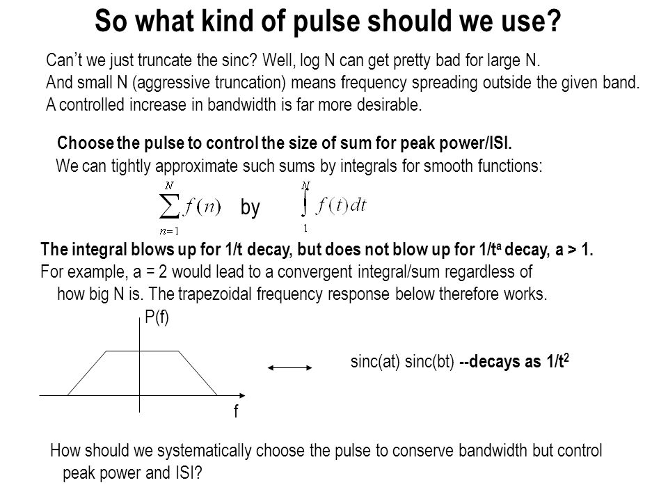 So what kind of pulse should we use
