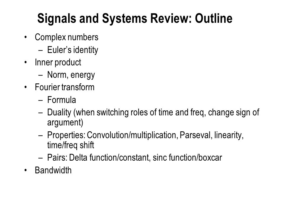 Signals and Systems Review: Outline