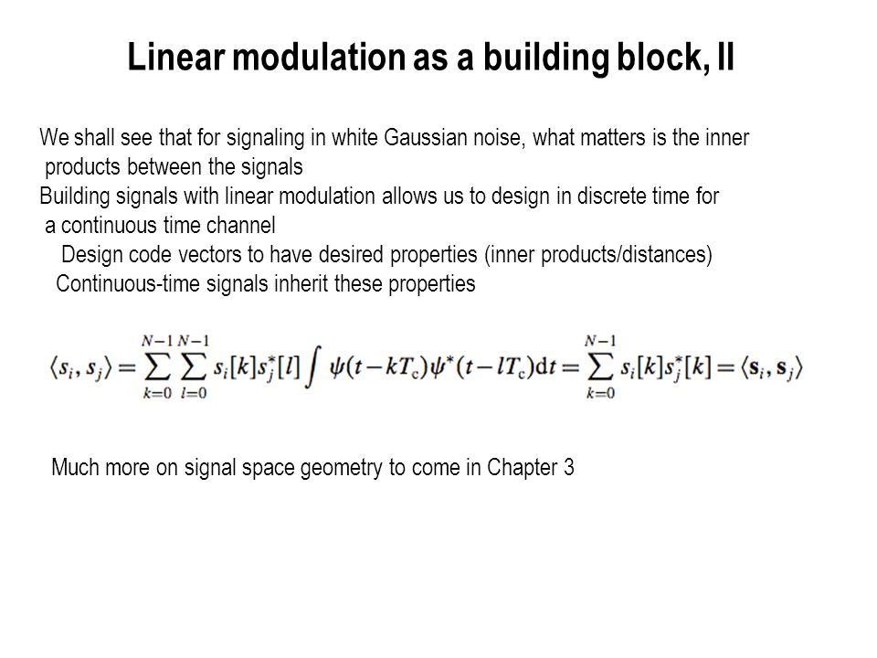 Linear modulation as a building block, II