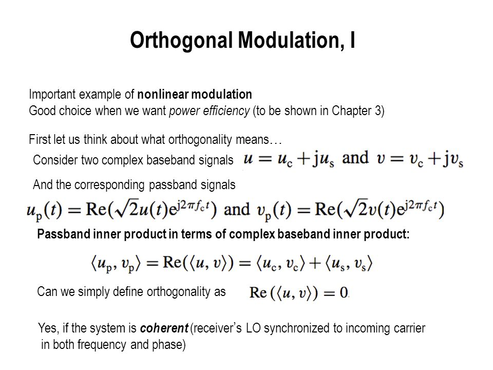 Orthogonal Modulation, I