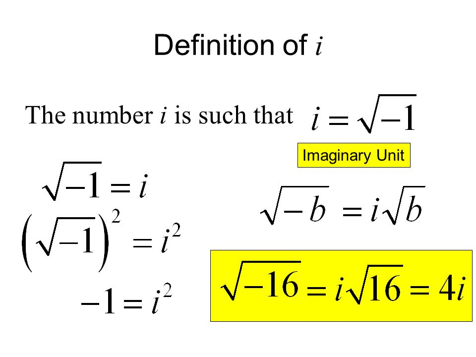 Definition of i The number i is such that Imaginary Unit