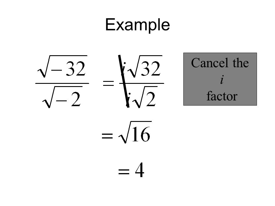 Example Cancel the i factor