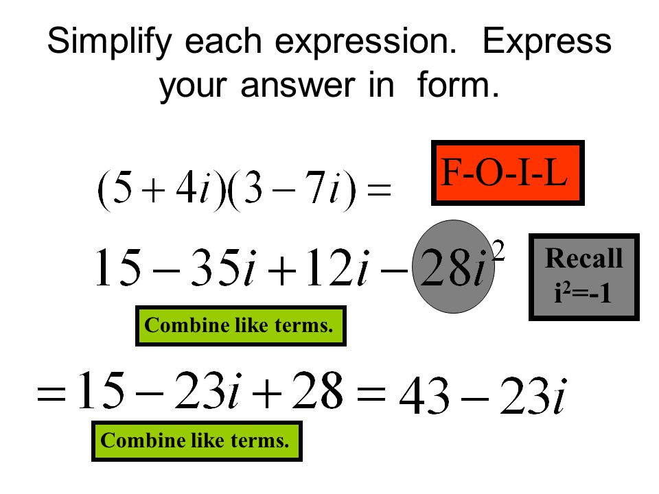 Simplify each expression. Express your answer in form.