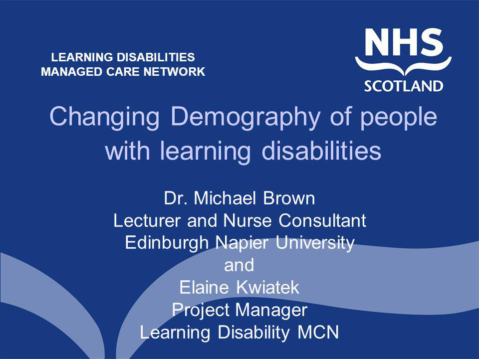 Changing Demography of people with learning disabilities