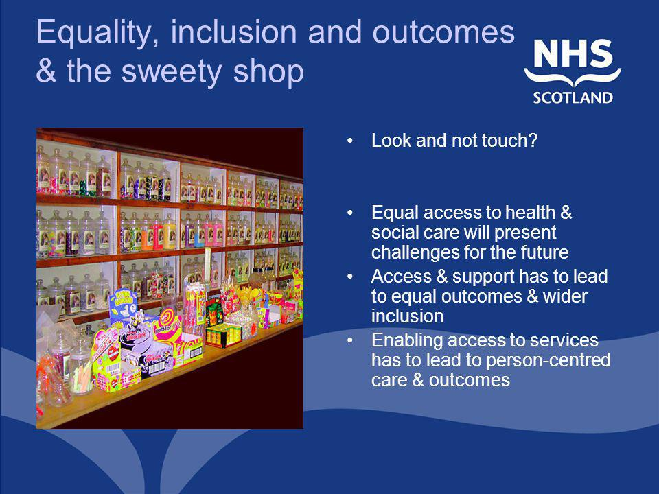 Equality, inclusion and outcomes & the sweety shop