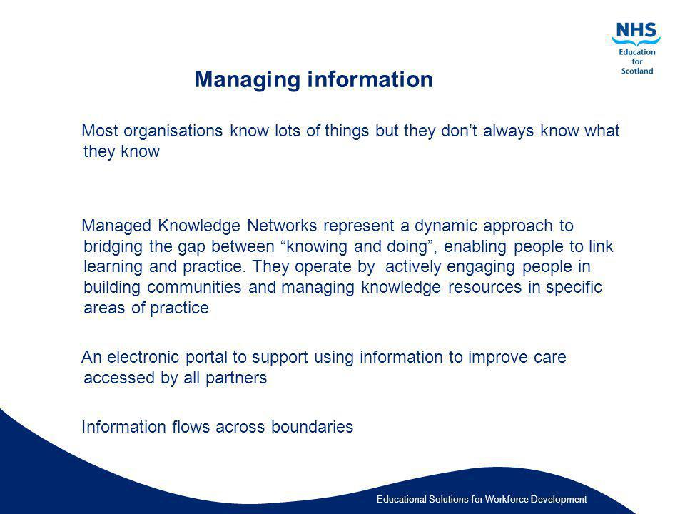 Managing information Most organisations know lots of things but they don't always know what they know.