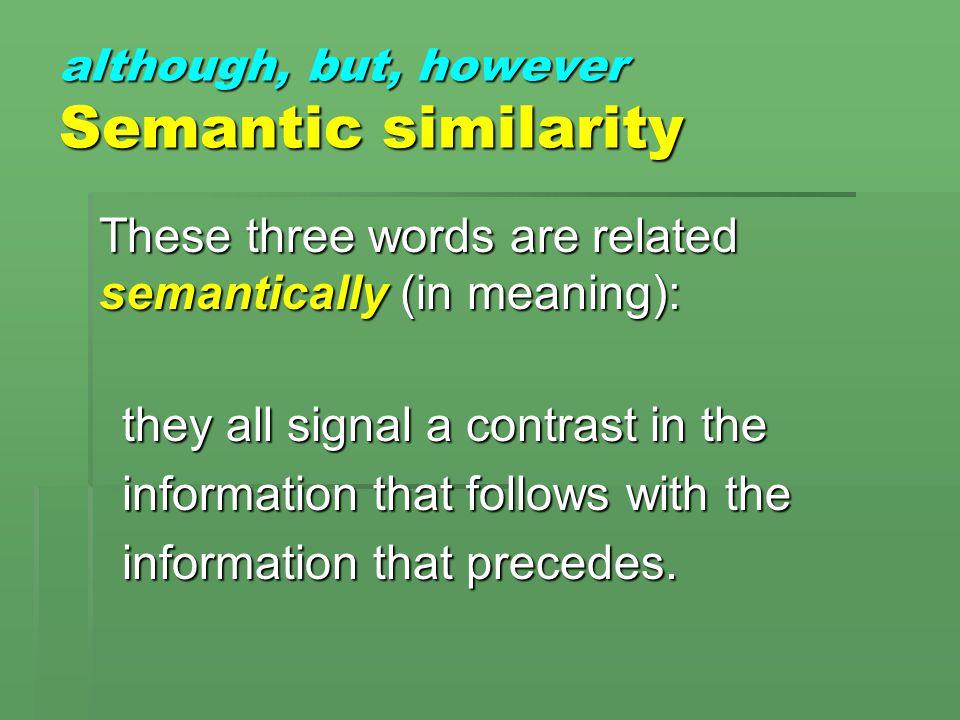 although, but, however Semantic similarity