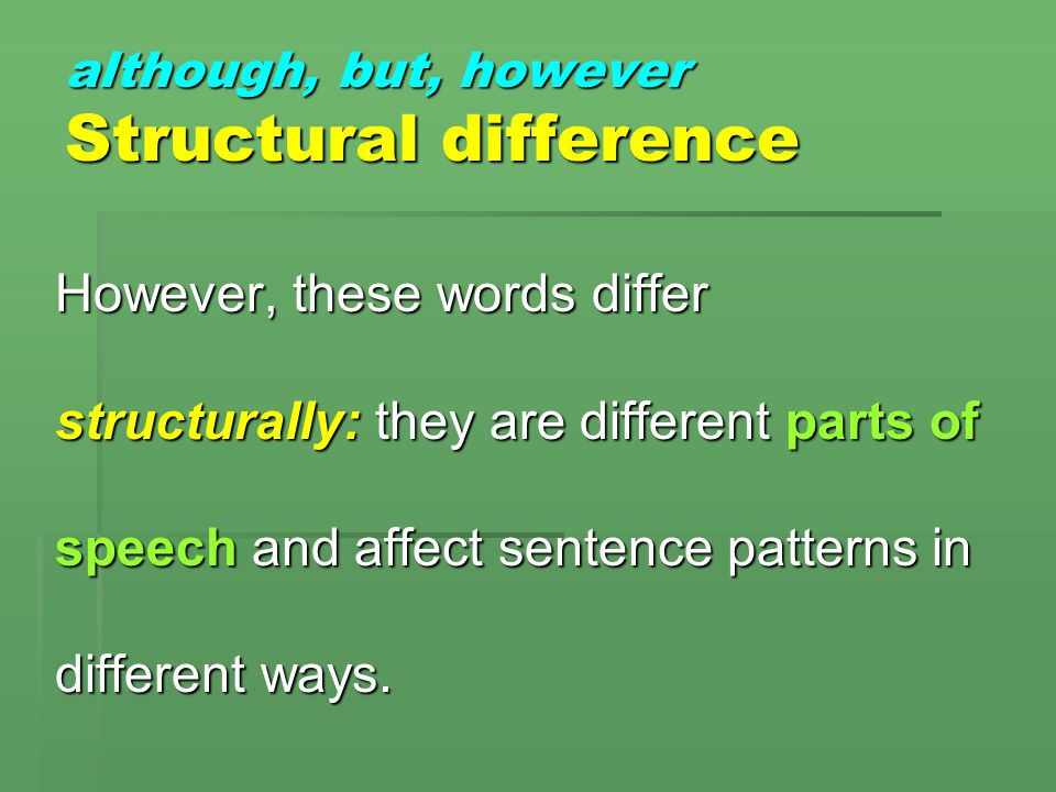 although, but, however Structural difference