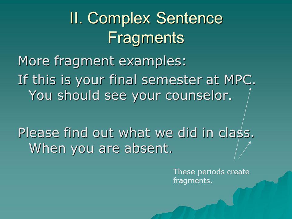 II. Complex Sentence Fragments