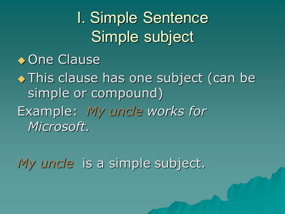 I. Simple Sentence Simple subject