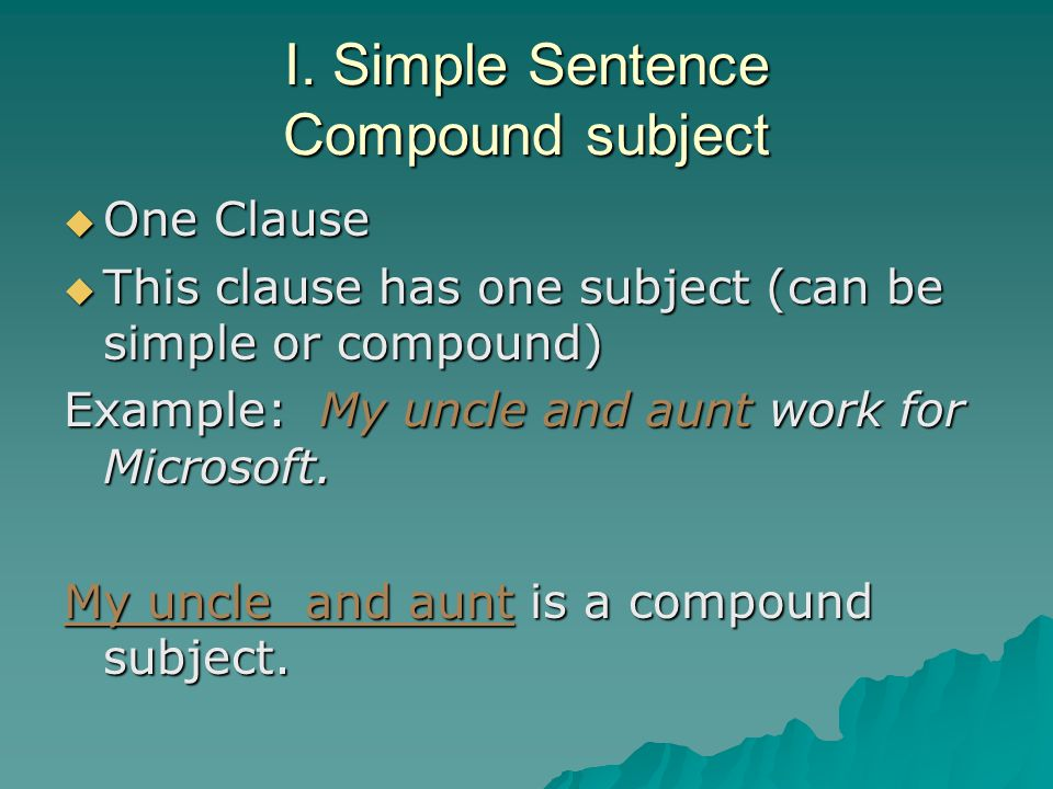 I. Simple Sentence Compound subject